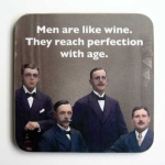 Men Are Like Wine Coaster
