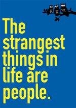 The Strangest Things In Life