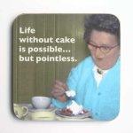 Life Without Cake Coaster