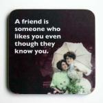 A Friend Coaster