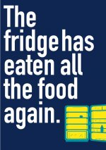 The Fridge Has Eaten All The Food