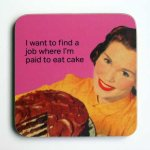 Paid To Eat Cake Coaster