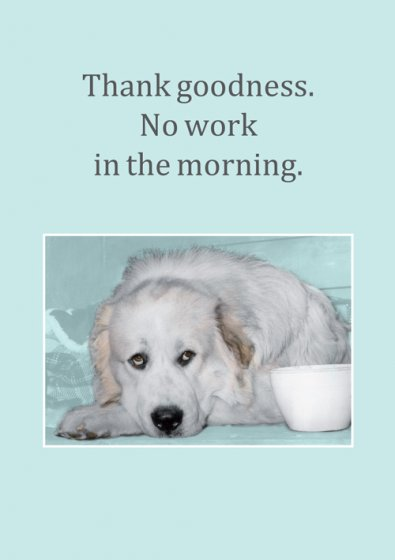 No Work In The Morning Retirement Card
