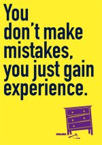 You Don't Make Mistakes