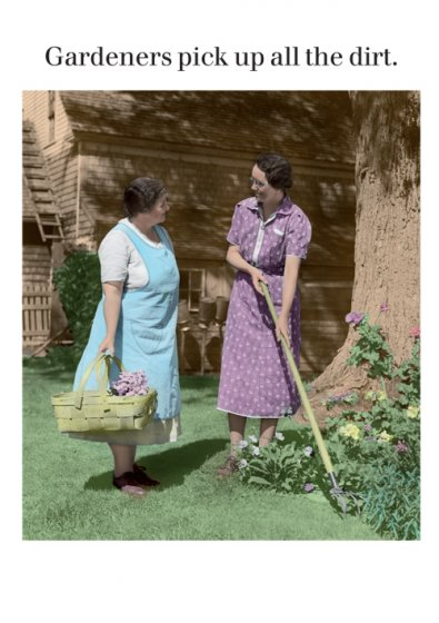 Gardeners Pick Up The Dirt Greeting Card