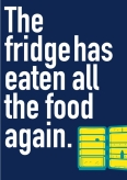 The Fridge Has Eaten All The Food - WW1042