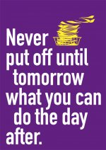 Never Put Off