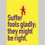 Suffer Fools Gladly Postcard