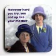 Like Your Mother Coaster - CTC0420
